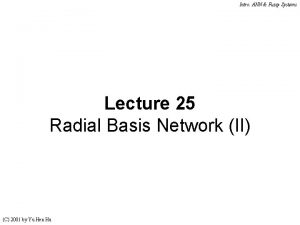 Intro ANN Fuzzy Systems Lecture 25 Radial Basis