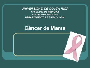 UNIVERSIDAD DE COSTA RICA FACULTAD DE MEDICINA ESCUELA