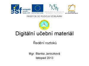 Digitln uebn materil edn roztok Mgr Blanka Janiczkov