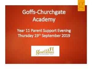 GoffsChurchgate Academy Year 11 Parent Support Evening Thursday