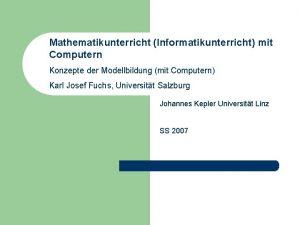 Mathematikunterricht Informatikunterricht mit Computern Konzepte der Modellbildung mit