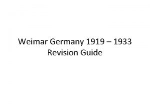 Weimar Germany 1919 1933 Revision Guide Contents End