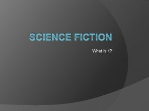 SCIENCE FICTION What is it video defintion fiction