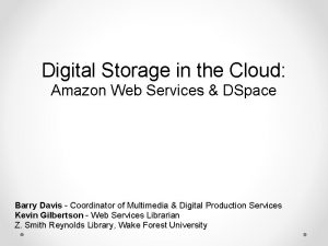 Digital Storage in the Cloud Amazon Web Services