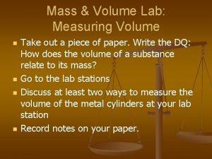 Mass Volume Lab Measuring Volume n n Take