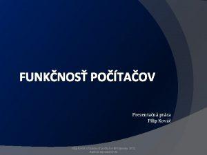 FUNKNOS POTAOV Prezentan prca Filip Kov Funknos potaov