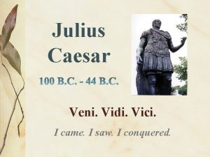 Julius Caesar Veni Vidi Vici I came I