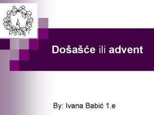 Doae ili advent By Ivana Babi 1 e