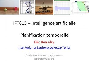 IFT 615 Intelligence artificielle Planification temporelle ric Beaudry