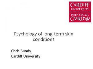 Psychology of longterm skin conditions Chris Bundy Cardiff