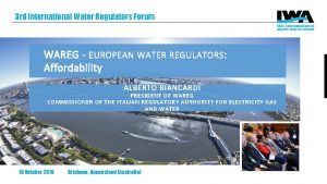 3 rd International Water Regulators Forum WAREG EUROPEAN