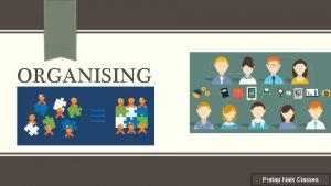 ORGANISING Subtitle Pratap Naik Classes Directing Introduction Organising