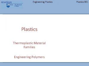 Engineering Plastics Thermoplastic Material Families Engineering Polymers Plastics