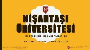 NANTAI NVERSTES DISCUSSIONS ON GLOBALIZATION NATIONALISM AND GLOBALIZATION