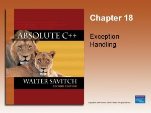 Chapter 18 Exception Handling Learning Objectives Exception Handling