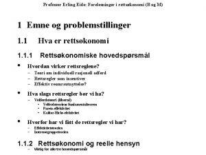 Professor Erling Eide Forelesninger i rettskonomi B og