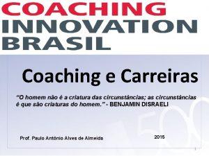 Coaching e Carreiras O homem no a criatura
