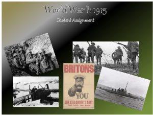 World War I 1915 Student Assignment World War