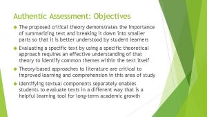 Authentic Assessment Objectives The proposed critical theory demonstrates
