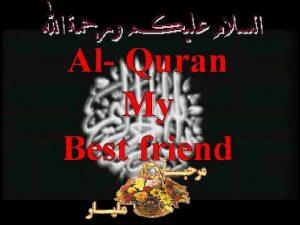 Al Quran My Best friend Al Quran My