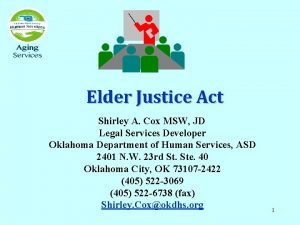 Elder Justice Act Shirley A Cox MSW JD