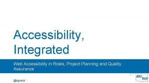 Accessibility Integrated Web Accessibility in Roles Project Planning