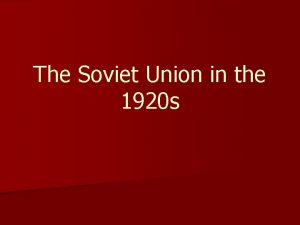 The Soviet Union in the 1920 s Events