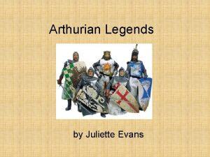 Arthurian Legends by Juliette Evans Arthurian Legends Take