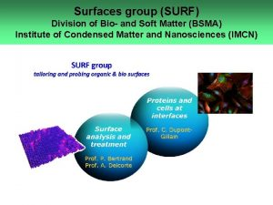Surfaces group SURF Division of Bio and Soft