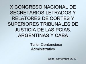 X CONGRESO NACIONAL DE SECRETARIOS LETRADOS Y RELATORES
