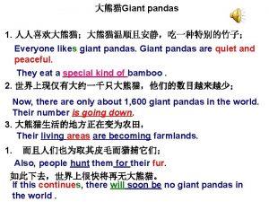 Giant pandas 1 Everyone likes giant pandas Giant
