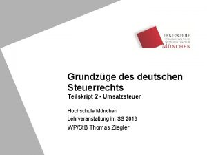 Grundzge des deutschen Steuerrechts Teilskript 2 Umsatzsteuer Hochschule