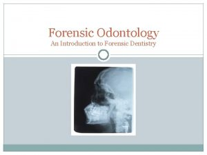 Forensic Odontology An Introduction to Forensic Dentistry Forensic