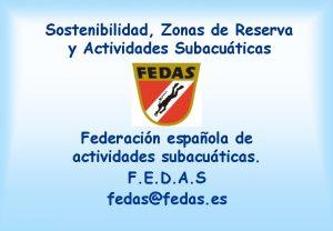 Sostenibilidad Zonas de Reserva y Actividades Subacuticas Federacin