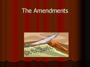 The Amendments Formal vs Informal Change l Formal