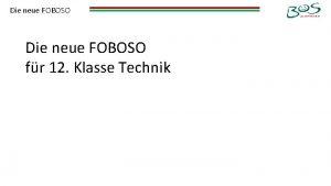 Die neue FOBOSO fr 12 Klasse Technik Die