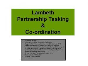 Lambeth Partnership Tasking Coordination Protective Marking Publication Scheme