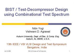 BIST TestDecompressor Design using Combinational Test Spectrum Nitin