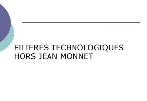 FILIERES TECHNOLOGIQUES HORS JEAN MONNET ST 2 D