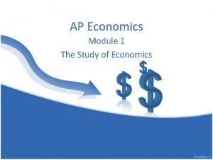 AP Economics Module 1 The Study of Economics