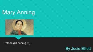 Mary Anning stone girl bone girl By Josie