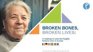 BROKEN BONES BROKEN LIVES A roadmap to solve