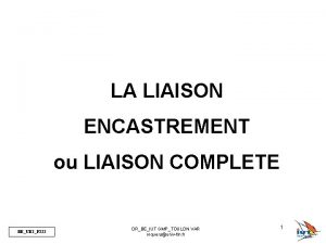 LA LIAISON ENCASTREMENT ou LIAISON COMPLETE BEUE 2F