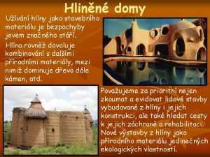 Hlinn domy Uvn hlny jako stavebnho materilu je