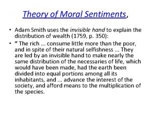 Theory of Moral Sentiments Adam Smith uses the