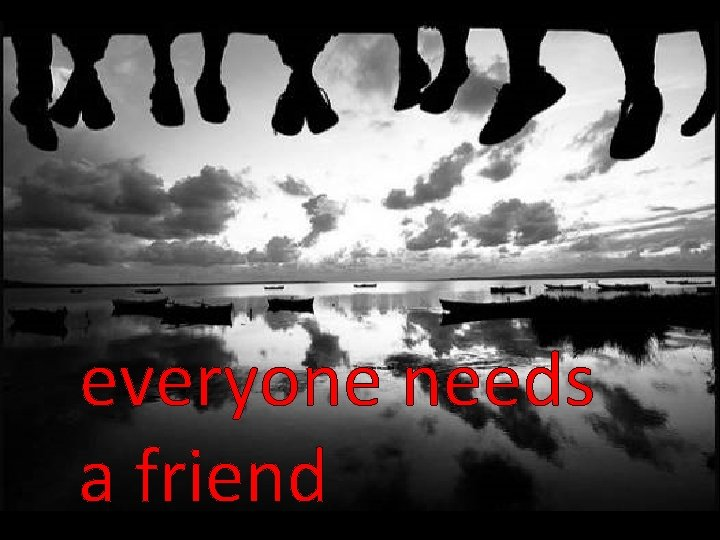 everyone needs a friend Ruth friend companion neighbour