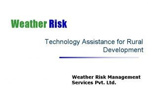 Weather Risk Technology Assistance for Rural Development Weather