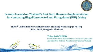 Lessons learned on Thailands Port State Measures Implementation