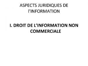 ASPECTS JURIDIQUES DE lINFORMATION I DROIT DE LINFORMATION