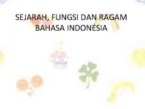 SEJARAH FUNGSI DAN RAGAM BAHASA INDONESIA SEJARAH BAHASA